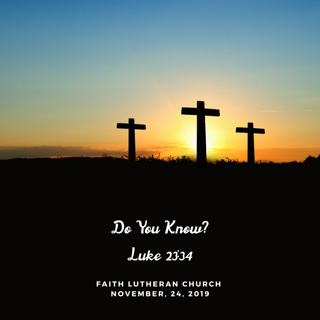Do You Know? Luke 23:34