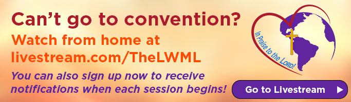 Can't go to convention? Watch from home at livestream.com/TheLWML