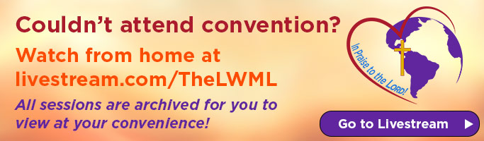 Couldn't attend convention? Watch from home at livestream.com/TheLWML