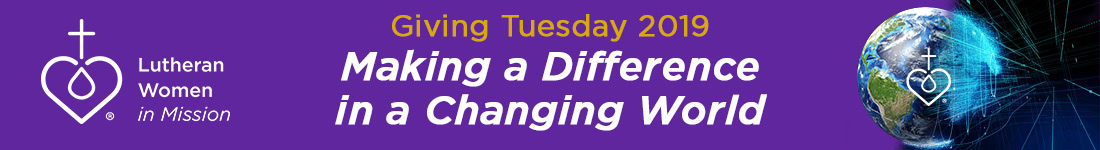 Giving Tuesday 2019 — Making a Difference in a Changing World