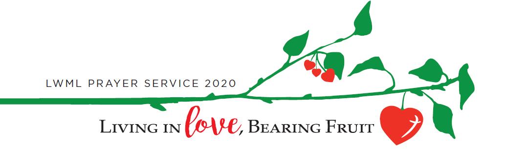 2020 LWML Prayer Service: Living in Love, Bearing Fruit