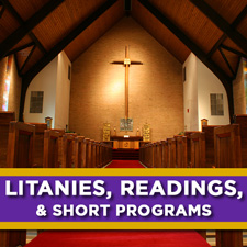 Litanies, Responsive Readings, and Short Programs