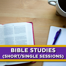 Bible Studies: short/single sessions