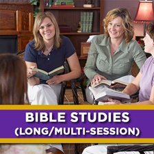 Bible Studies: long/multi-sesssions