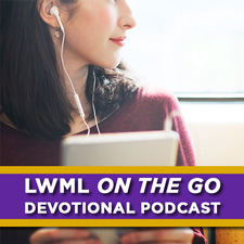 LWML On The Go Devotional Podcast