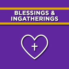 Blessings and Ingatherings