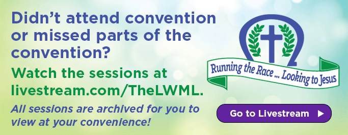 Watch archived convention sessions at livestream.com/TheLWML. Click here to go to Livestream.