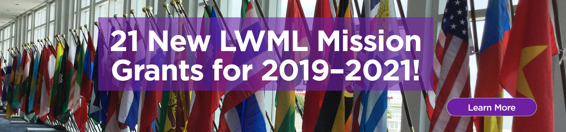 21 New LWML Mission Grants for 2019-2021!