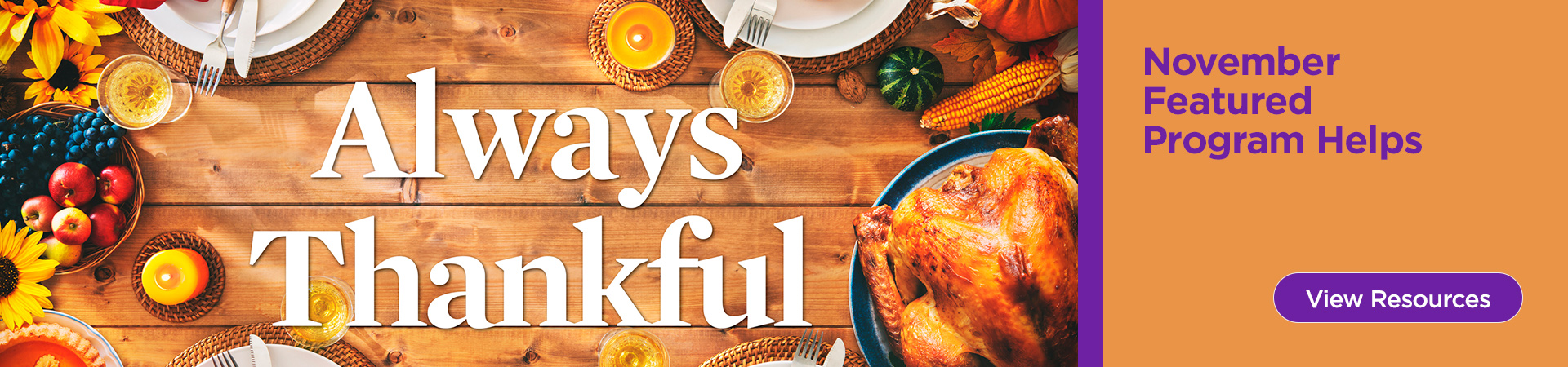 Featured Program Helps for November: Always Thankful