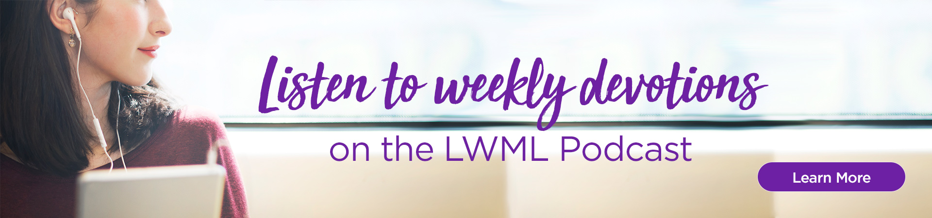 Listen to weekly devotions on the LWML Podcast.