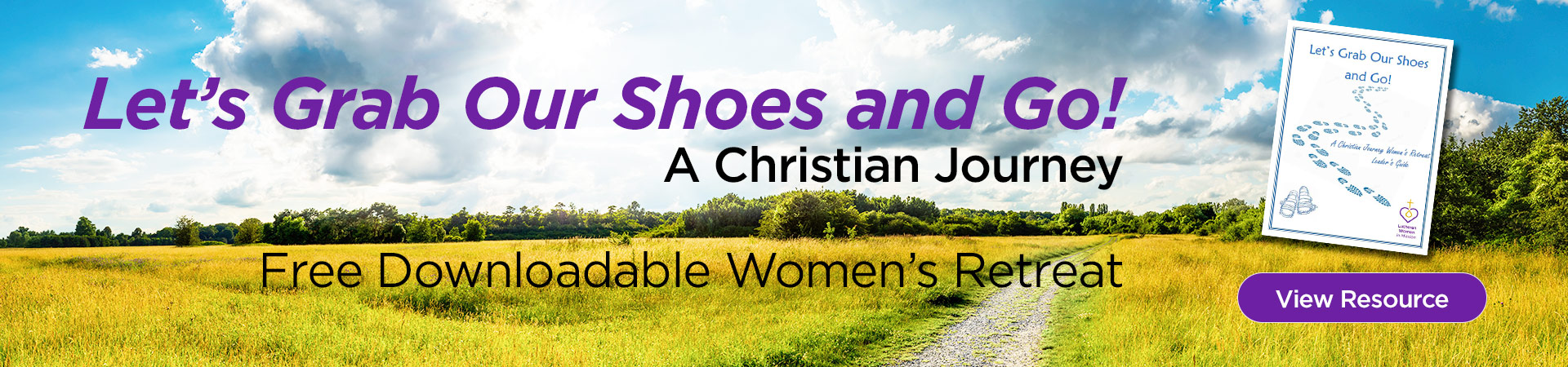 New Women's Retreat: Let's Grab Our Shoes and Go! A Christian Journey