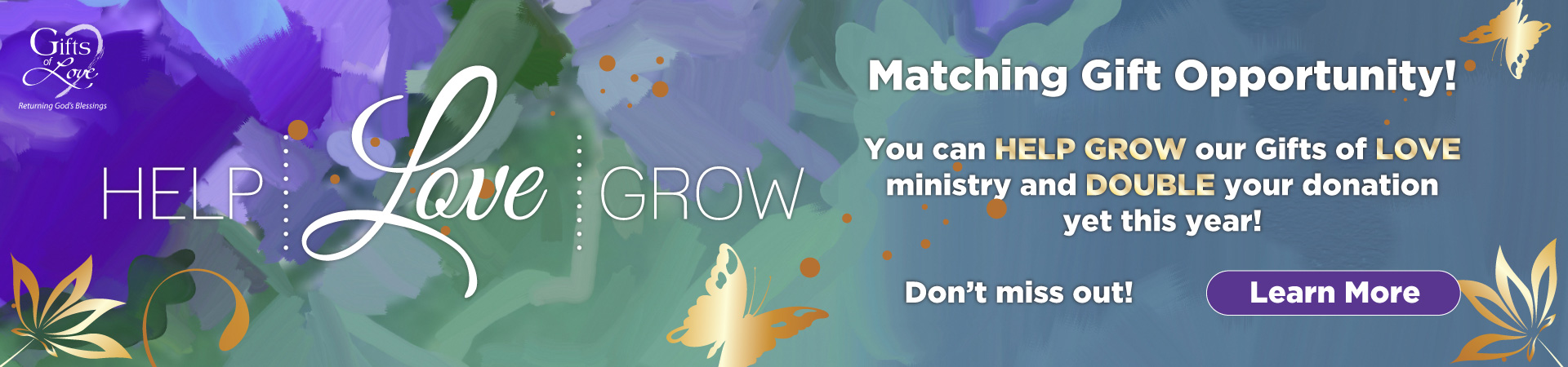 Help Love Grow matching gift opportunity. Learn More
