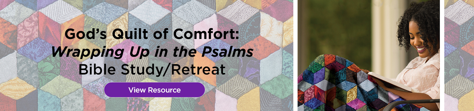 God's Quilt of Comfort: Wrapping Up in the Psalms - Bible Study/Retreat