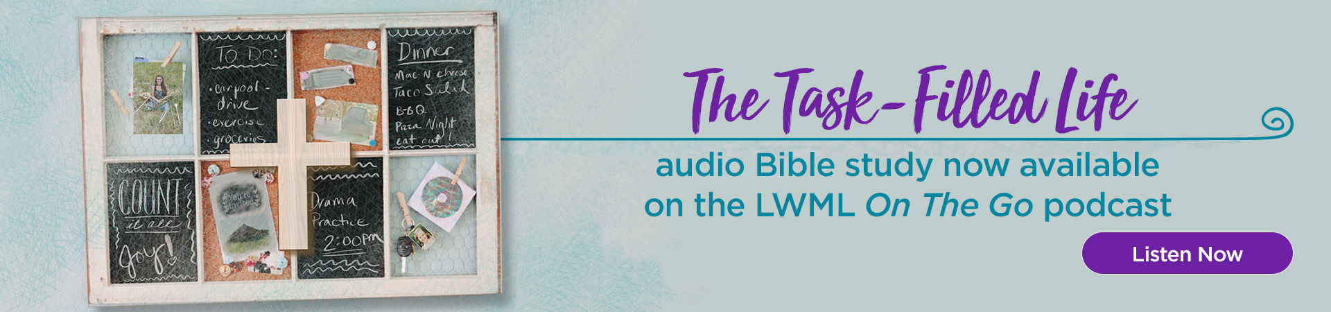 Listen to The Task-Filled Life Bible Study on the LWML On The Go podcast.