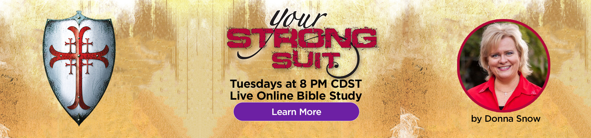 Your Strong Suit online Bible Study with Donna Snow live on Tuesdays at 8 PM Central! Learn more.