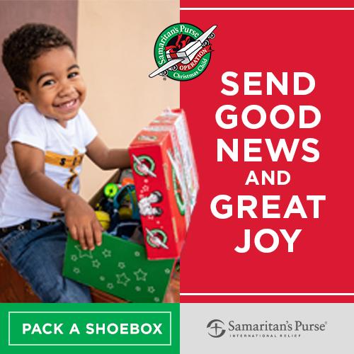 Send good news and great joy, pack a shoebox, kid opening shoebox gift
